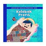 Kelebek Prens-Çocuklar İçin Masallarla Öğreniyorum Serisi