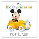 Mickey ile Yolda-İlk Öykülerim